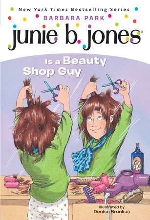 Junie B. Jones #11: Junie B. Jones Is a Beauty Shop Guy by Barbara Park