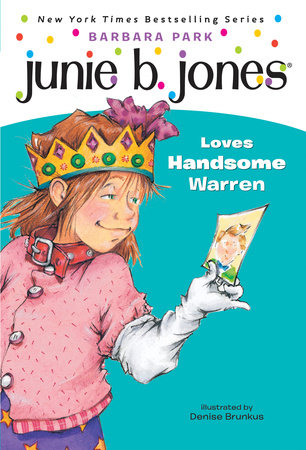 Junie B. Jones #7: Junie B. Jones Loves Handsome Warren by Barbara Park