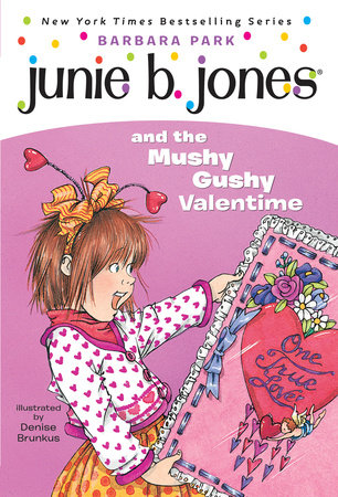 Junie B. Jones and the Mushy Gushy Valentime (Junie B. Jones) by