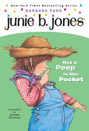 Junie B. Jones #15: Junie B. Jones Has a Peep in Her Pocket by