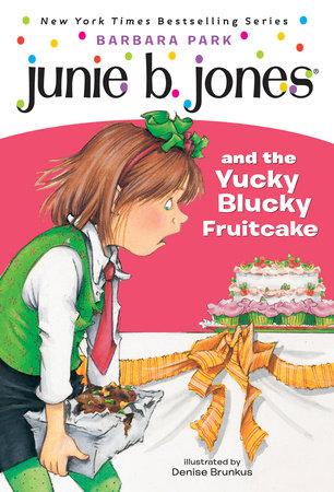 Junie B. Jones and the Yucky Blucky Fruitcake (Junie B. Jones) by