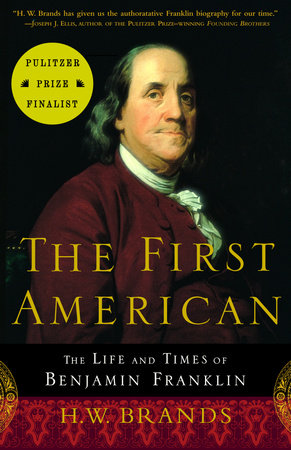 The First American by H.W. Brands