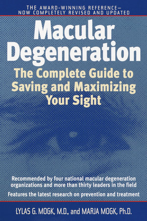 Macular Degeneration by Marja Mogk and Lylas G. Mogk, M.D.