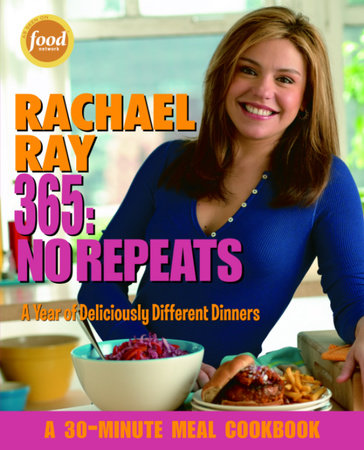 Rachael Ray 365: No Repeats