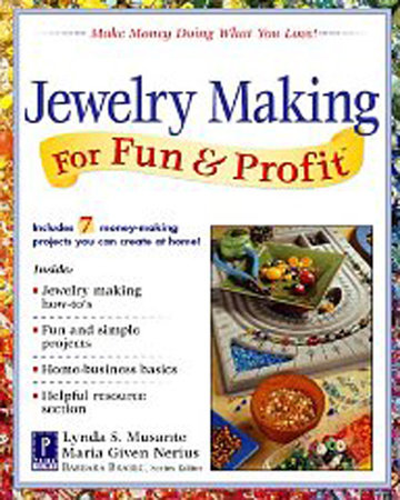 Jewelry Making for Fun & Profit by