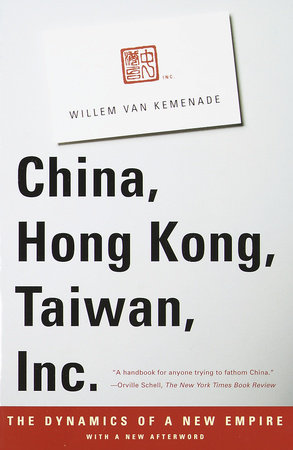 China, Hong Kong, Taiwan, Inc. by Willem Van Kemenade