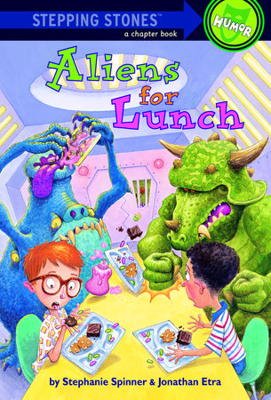 Aliens for Lunch by Jonathan Etra and Stephanie Spinner