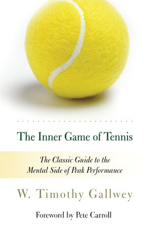 The Inner Game of Tennis by