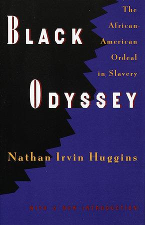 BLACK ODYSSEY by Nathan Irvin Huggins