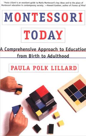 Montessori Today by Paula Polk Lillard