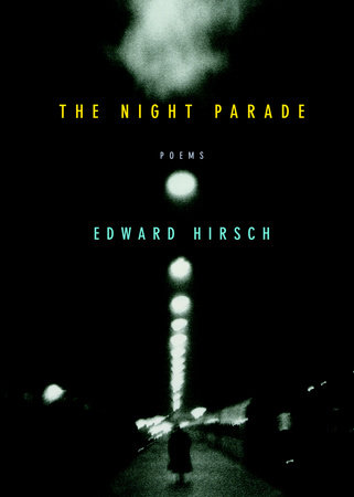 The Night Parade by Edward Hirsch