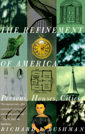 The Refinement of America by Richard Lyman Bushman