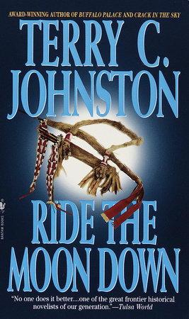 Ride the Moon Down by Terry C. Johnston