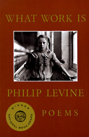 What Work Is by Philip Levine