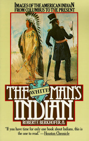 The White Man's Indian by