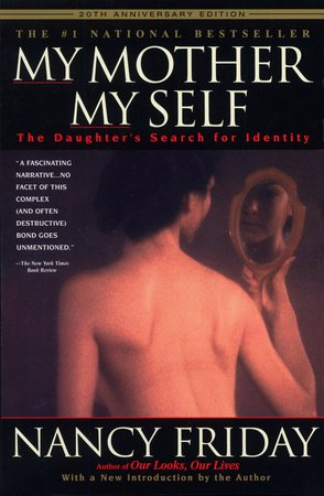 My Mother/My Self by Nancy Friday
