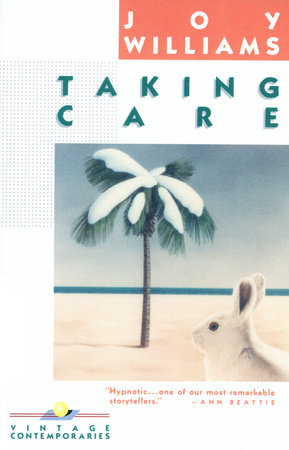 TAKING CARE by Joy Williams