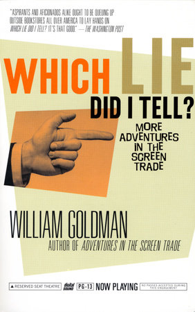 Which Lie Did I Tell? by William Goldman