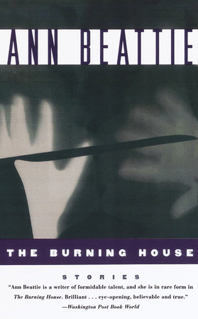 Burning House by Ann Beattie
