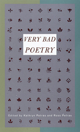 Very Bad Poetry by Ross Petras and Kathryn Petras