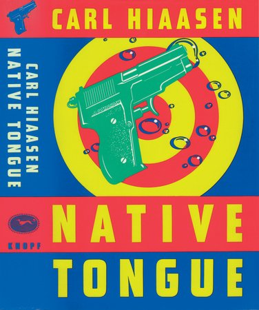 Native Tongue by Carl Hiaasen