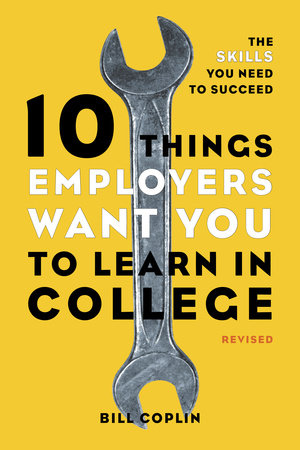 10 Things Employers Want You to Learn in College, Revised by