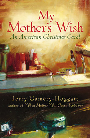 My Mother's Wish by Jerry Camery-Hoggatt