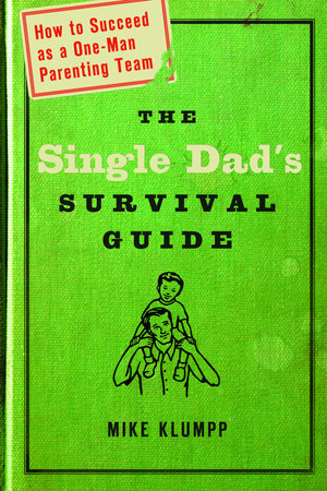 The Single Dad's Survival Guide