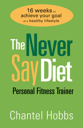 The Never Say Diet Personal Fitness Trainer by
