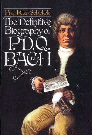 Definitive Biography of P.D.Q. Bach