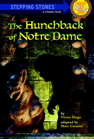 The Hunchback of Notre Dame by Marc Cerasini