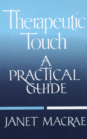 Therapeutic Touch by Janet Macrae