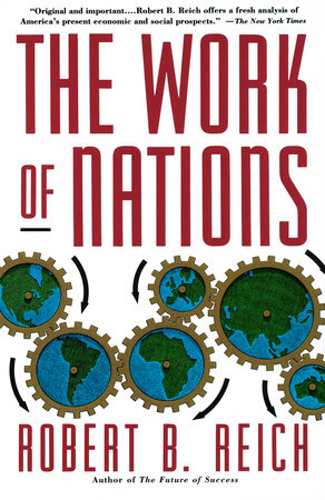 The Work of Nations by Robert B. Reich