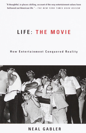 Life, the Movie by Neal Gabler