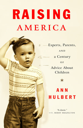 Raising America by Ann Hulbert