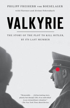 Valkyrie by Florence Fehrenbach, Philip Freiherr Von Boeselager and Jerome Fehrenbach
