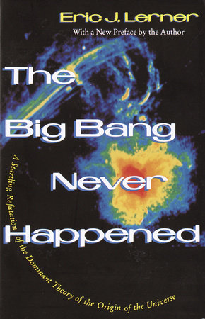 The Big Bang Never Happened by