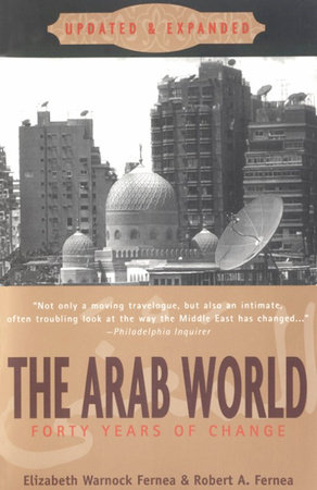 The Arab World by Robert A. Fernea and Elizabeth Warnock Fernea