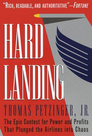 Hard Landing by Thomas Petzinger, Jr.