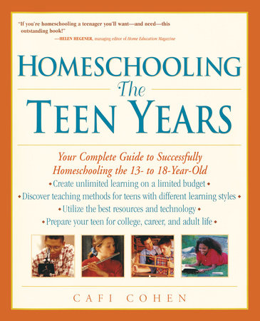 Homeschooling: The Teen Years by Cafi Cohen