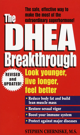 The DHEA Breakthrough by Stephen Cherniske