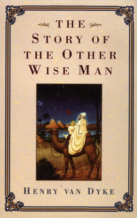 Story of the Other Wise Man by Henry Van Dyke