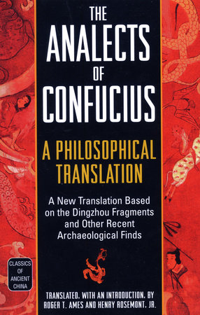 The Analects of Confucius by Roger T. Ames