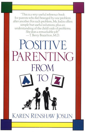 Positive Parenting from A to Z by