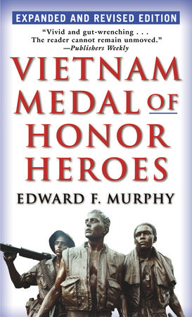 Vietnam Medal of Honor Heroes by Edward F. Murphy