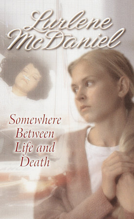 Somewhere Between Life and Death by Lurlene McDaniel