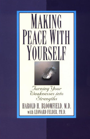 Making Peace with Yourself by Harold Bloomfield, M.D.
