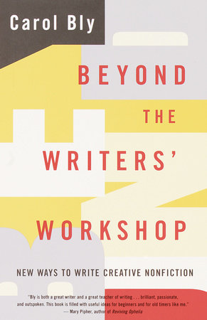 Beyond the Writers' Workshop by Carol Bly
