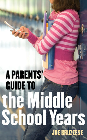 Parents' Guide to the Middle School Years by Joe Bruzzese