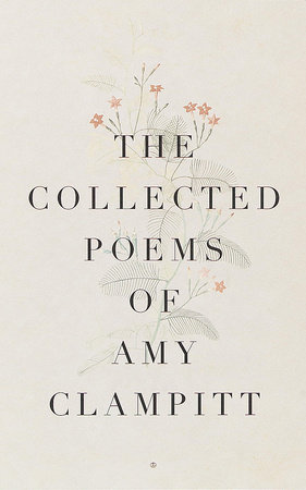 The Collected Poems of Amy Clampitt by
